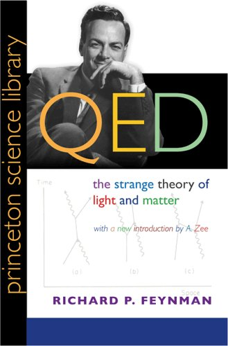 Qed: The Strange Theory of Light and Matter 9780691125756
