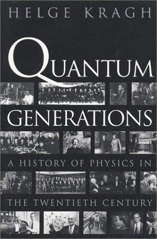 Quantum Generations: A History of Physics in the Twentieth Century 9780691095523