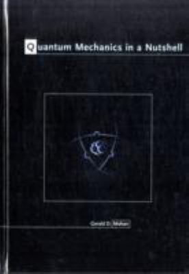 Quantum Mechanics in a Nutshell 9780691137131
