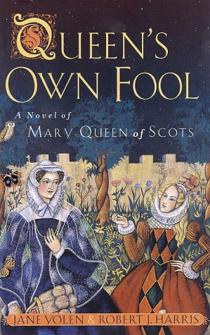 Queen's Own Fool: A Novel of Mary Queen of Scots 9780698119185