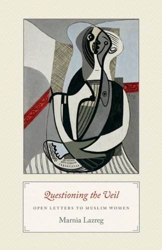 Questioning the Veil: Open Letters to Muslim Women 9780691150086