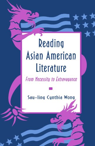 Reading Asian American Literature: From Necessity to Extravagance 9780691015415