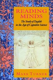 Reading Minds: The Study of English in the Age of Cognitive Science - Turner, Mark