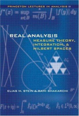 Real Analysis: Measure Theory, Integration, and Hilbert Spaces 9780691113869