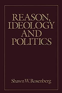 Reason, Ideology, and Politics