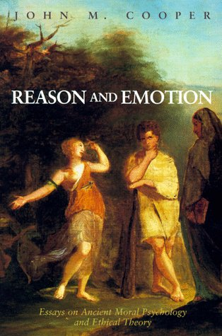 Reason and Emotion: Essays on Ancient Moral Psychology and Ethical Theory 9780691058757
