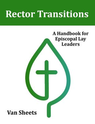 Rector Transitions: A Handbook for Episcopal Lay Leaders