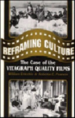 Reframing Culture: The Case of the Vitagraph Quality Films 9780691021171