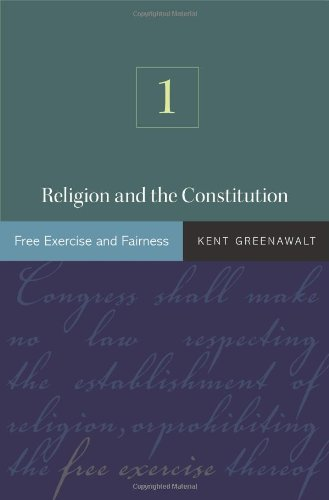 Religion and the Constitution: Volume 1: Free Exercise and Fairness 9780691125824
