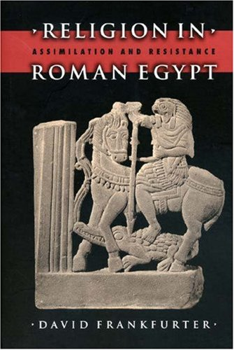 Religion in Roman Egypt: Assimilation and Resistance 9780691026855