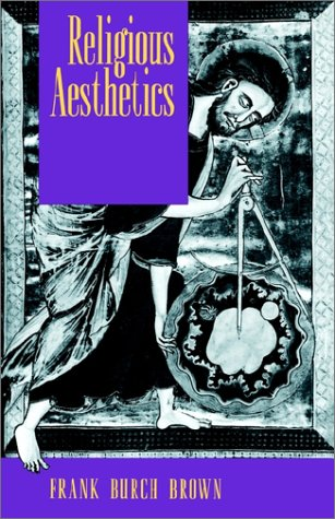 Religious Aesthetics: A Theological Study of Making and Meaning 9780691024721