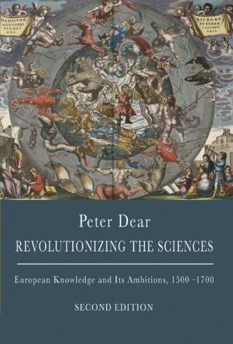 Revolutionizing the Sciences: European Knowledge and Its Ambitions, 1500-1700 (Second Edition) 9780691142067