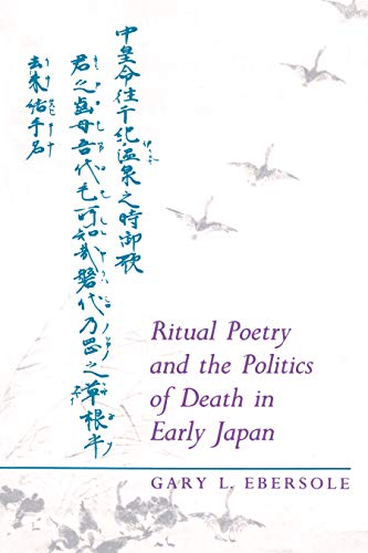 Ritual Poetry and the Politics of Death in Early Japan 9780691019291