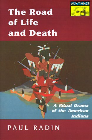 Road of Life and Death: A Ritual Drama of the American Indians 9780691019161