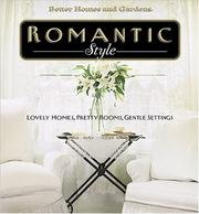 Romantic Style: Lovely Homes, Pretty Rooms, Gentle Settings 9780696212390