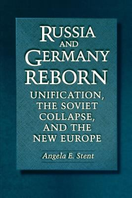 Russia and Germany Reborn: Unification, the Soviet Collapse, and the New Europe 9780691050409