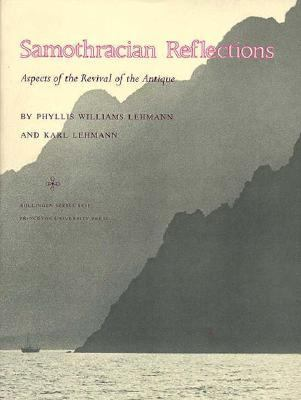 Samothracian Reflections: Aspects of the Revival of the Antique 9780691099095