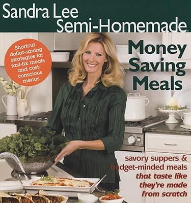 Sandra Lee Semi-Homemade Money Saving Meals 9780696240560