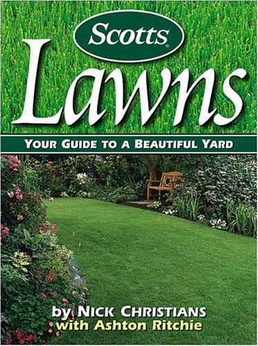 Scotts Lawns: Your Guide to a Beautiful Yard 9780696212703