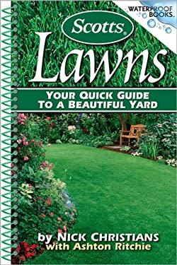 Scotts Lawns: Your Quick Guide to a Beautiful Yard 9780696230301