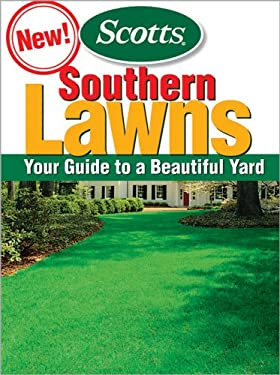 Scotts Southern Lawns: Your Guide to a Beautiful Yard 9780696236655