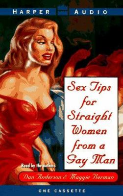 Sex Tips for Straight Women from a Gay Man: Sex Tips for Straight Women from a Gay Man 9780694518982