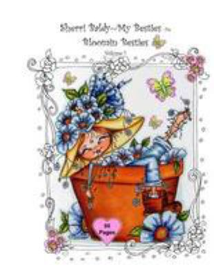 Sherri Baldy My-Besties Bloomin Besties Coloring Book: Some of Sherri Baldy's fan favorites Bloomin Besties are available as a coloring book !  You ..