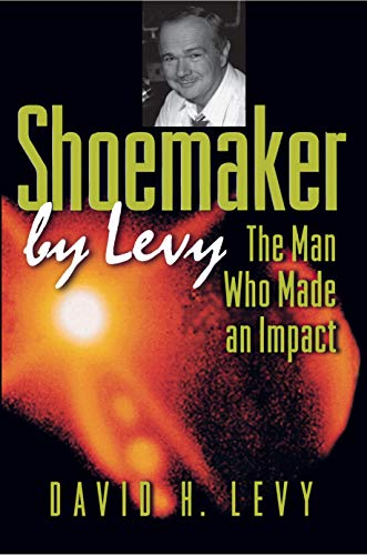 Shoemaker by Levy: The Man Who Made an Impact 9780691002255