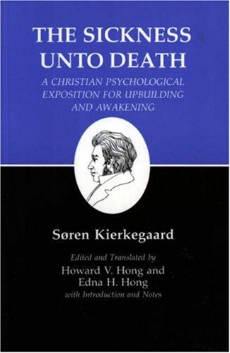 Sickness Unto Death: A Christian PS Ychological Exposition for Upbuilding and Awakening 9780691020280