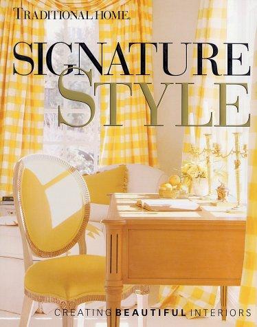 Signature Style: Creating Beautiful Interiors 9780696208461
