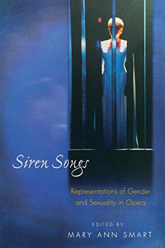 Siren Songs: Representations of Gender and Sexuality in Opera 9780691058139