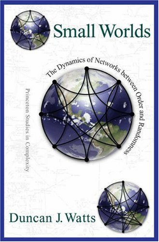 Small Worlds: The Dynamics of Networks Between Order and Randomness 9780691117041