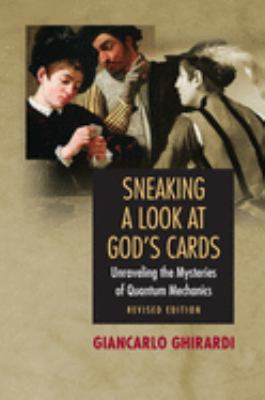 Sneaking a Look at God's Cards: Unraveling the Mysteries of Quantum Mechanics 9780691121390