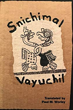 Snichimal Vayuchil (North Dakota Quarterly Supplement) (Volume 1)