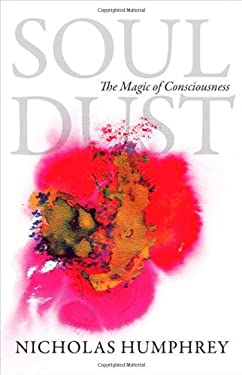 Soul Dust: The Magic of Consciousness 9780691138626