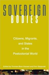 Sovereign Bodies: Citizens, Migrants, and States in the Postcolonial World 2552539