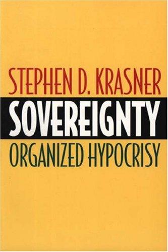 Sovereignty: Organized Hypocrisy 9780691007113