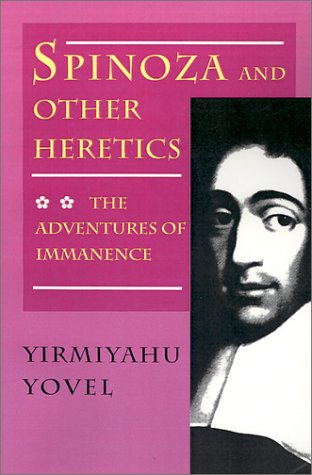 Spinoza and Other Heretics: The Adventures of Immanence 9780691020792