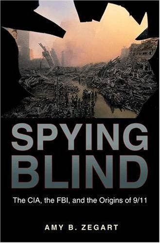 Spying Blind: The CIA, the FBI, and the Origins of 9/11 9780691141039