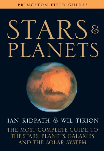 Stars and Planets: The Most Complete Guide to the Stars, Planets, Galaxies, and the Solar System 9780691135564