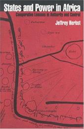 States and Power in Africa: Comparative Lessons in Authority and Control - Herbst, Jeffrey