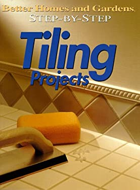 Step-By-Step Tiling Projects 9780696208188