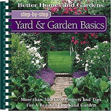 Step-By-Step Yard & Garden Basics 9780696212888