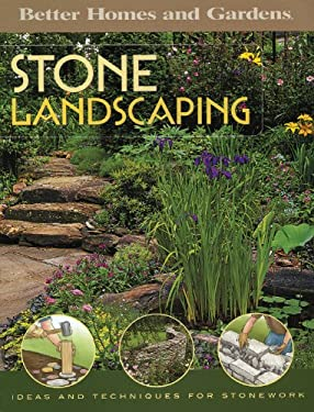 Stone Landscaping: Ideas and Techniques for Stonework 9780696217579