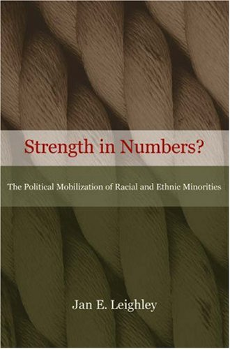 Strength in Numbers?: The Political Mobilization of Racial and Ethnic Minorities 9780691086712