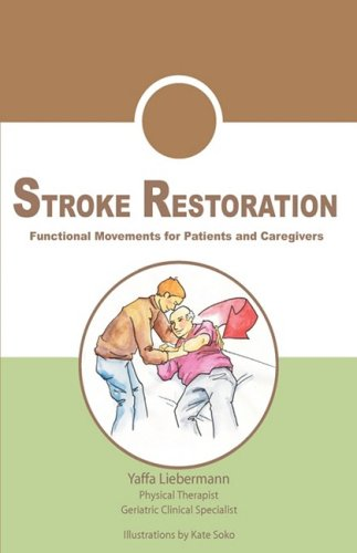 Stroke Restoration: Functional Movements for Patients and Caregivers 9780692000816