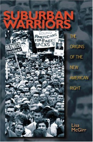Suburban Warriors: The Origins of the New American Right 9780691059037