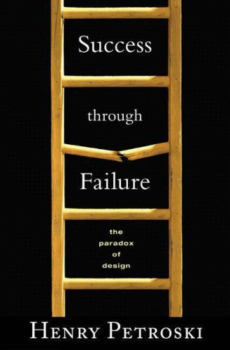Success Through Failure: The Paradox of Design 9780691136424