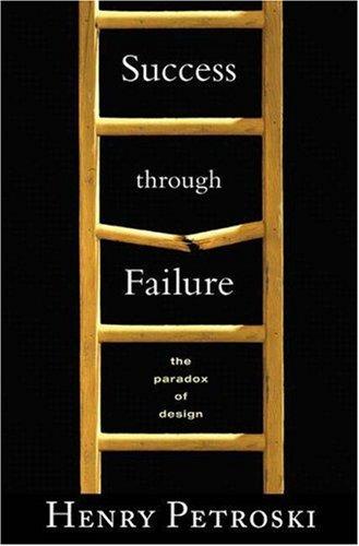 Success Through Failure: The Paradox of Design 9780691122250