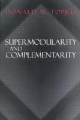Supermodularity and Complementarity 9780691032443